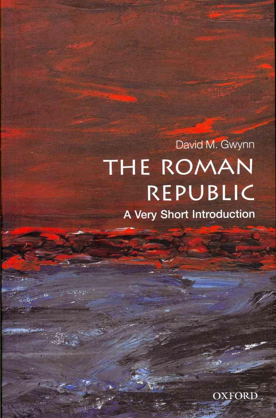 The Roman Republic By Gwynn, David M.