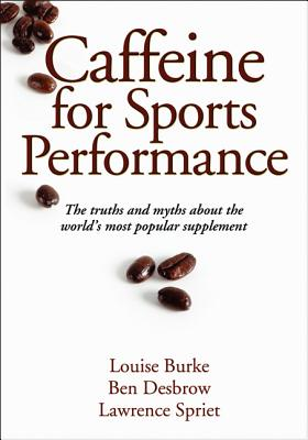 Caffeine for Sports Performance By Burke, Louise
